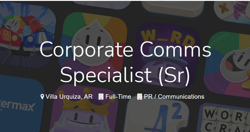 Etermax busca Corporate Comms Specialist (Sr).